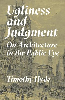 Ugliness and Judgment - Timothy Hyde