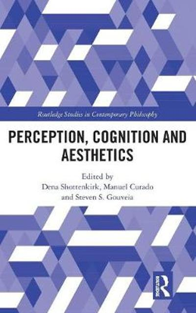 Perception, Cognition and Aesthetics - Dena Shottenkirk