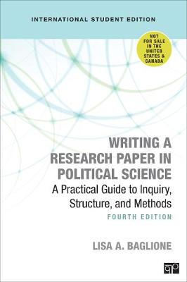 Writing a Research Paper in Political Science - International Student Edition - Lisa A. Baglione