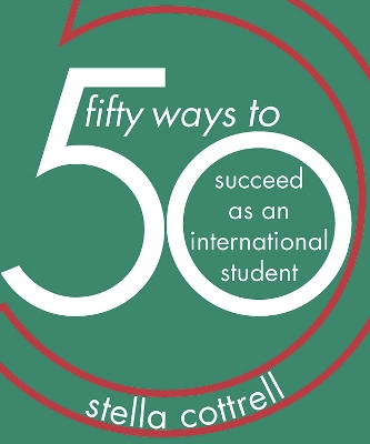 50 Ways to Succeed as an International Student - Stella Cottrell