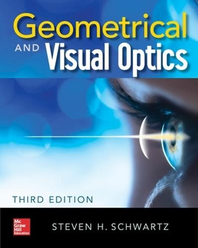 Geometrical and Visual Optics, Third Edition - Steven Schwartz