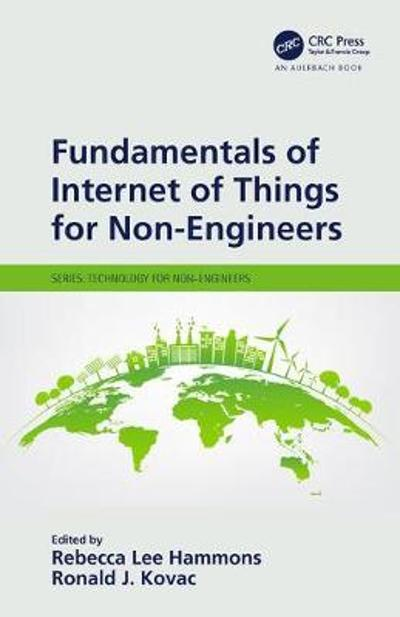 Fundamentals of Internet of Things for Non-Engineers - Rebecca Lee Hammons