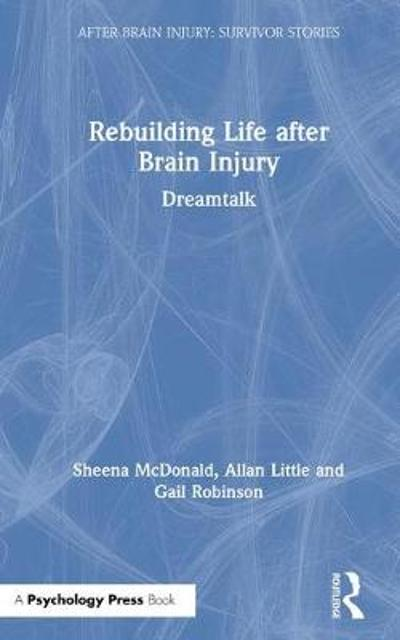 Rebuilding Life after Brain Injury - Sheena McDonald