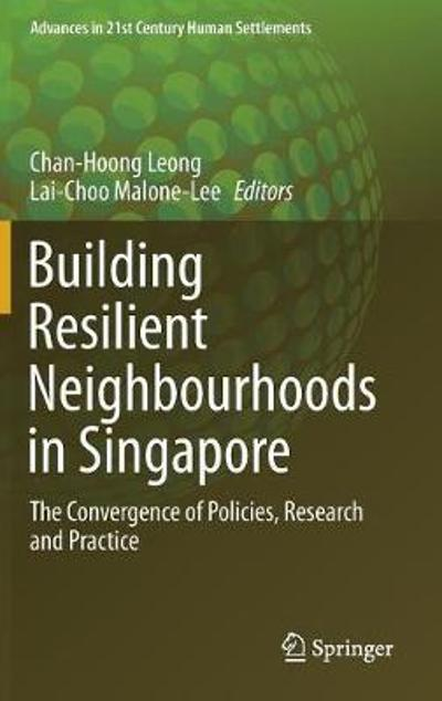 Building Resilient Neighbourhoods in Singapore - Chan-Hoong Leong