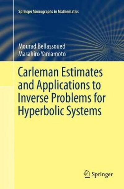 Carleman Estimates and Applications to Inverse Problems for Hyperbolic Systems - Mourad Bellassoued