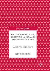 British Romanticism, Climate Change, and the Anthropocene - David Higgins