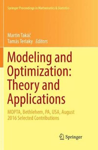 Modeling and Optimization: Theory and Applications - Martin Takac