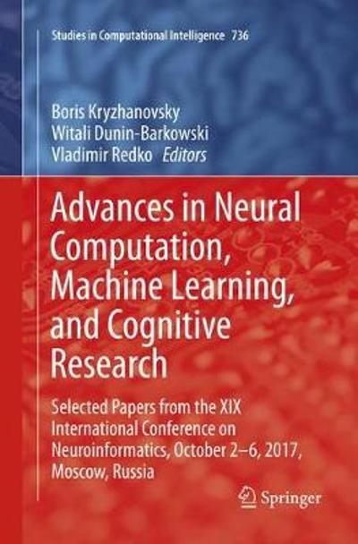 Advances in Neural Computation, Machine Learning, and Cognitive Research - Boris Kryzhanovsky