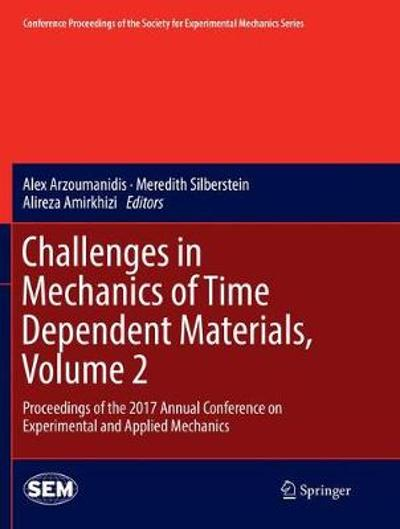 Challenges in Mechanics of Time Dependent Materials, Volume 2 - Alex Arzoumanidis