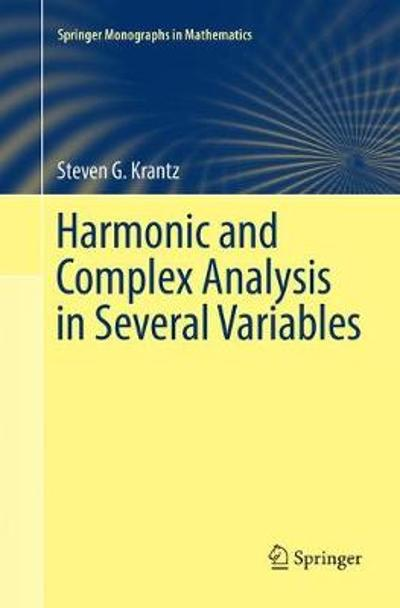 Harmonic and Complex Analysis in Several Variables - Steven G. Krantz