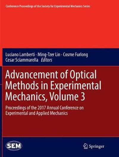 Advancement of Optical Methods in Experimental Mechanics, Volume 3 - Luciano Lamberti