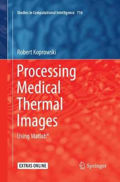 Processing Medical Thermal Images - Robert Koprowski