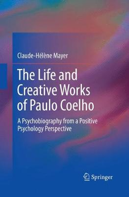 The Life and Creative Works of Paulo Coelho - Claude-Helene Mayer