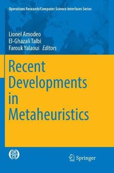 Recent Developments in Metaheuristics - Lionel Amodeo