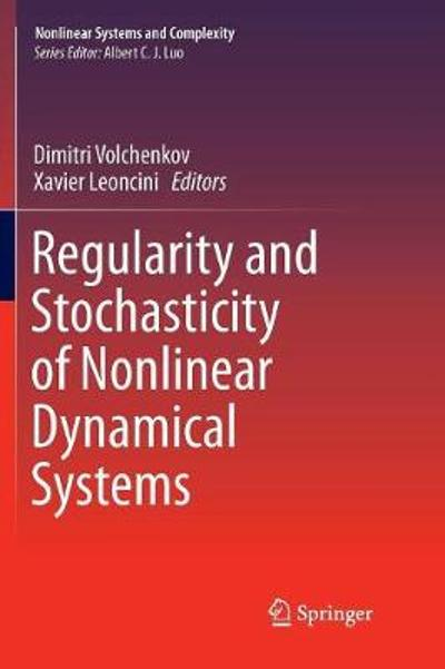 Regularity and Stochasticity of Nonlinear Dynamical Systems - Dimitri Volchenkov