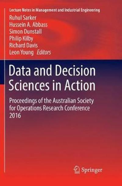 Data and Decision Sciences in Action - Ruhul Sarker