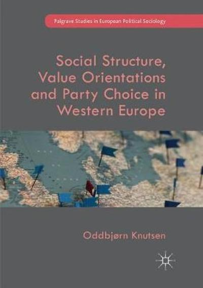 Social Structure, Value Orientations and Party Choice in Western Europe - Oddbjorn Knutsen