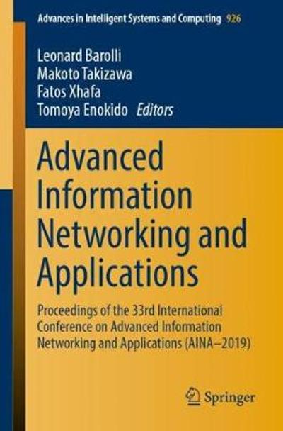 Advanced Information Networking and Applications - Leonard Barolli