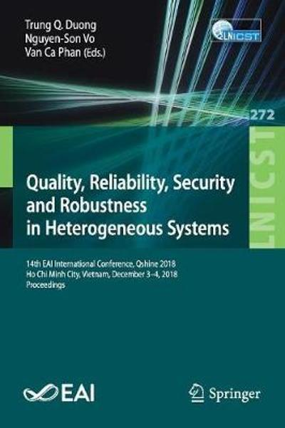 Quality, Reliability, Security and Robustness in Heterogeneous Systems - Trung Q. Duong