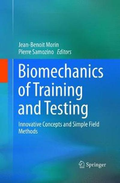 Biomechanics of Training and Testing - Jean-Benoit Morin