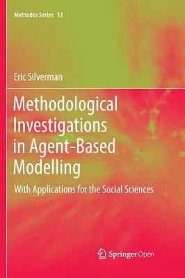 Methodological Investigations in Agent-Based Modelling - Eric Silverman