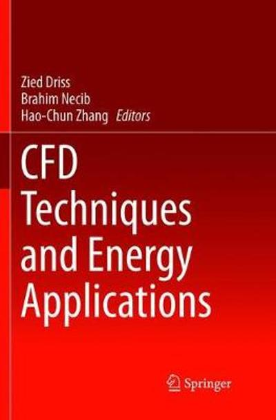 CFD Techniques and Energy Applications - Zied Driss