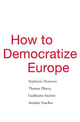 How to Democratize Europe - Stephanie Hennette