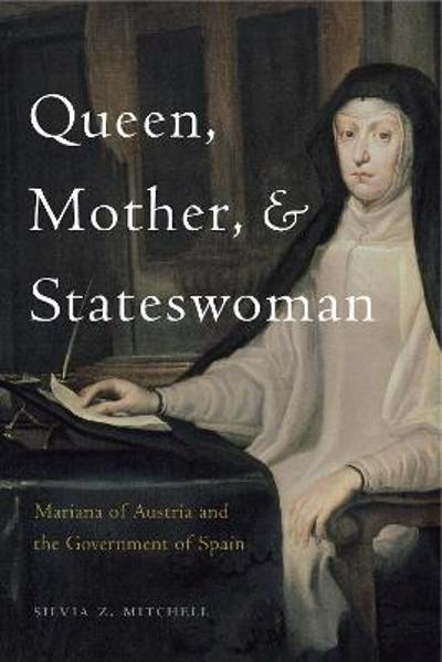 Queen, Mother, and Stateswoman - Silvia Z. Mitchell