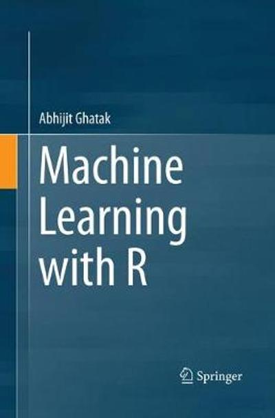 Machine Learning with R - Abhijit Ghatak