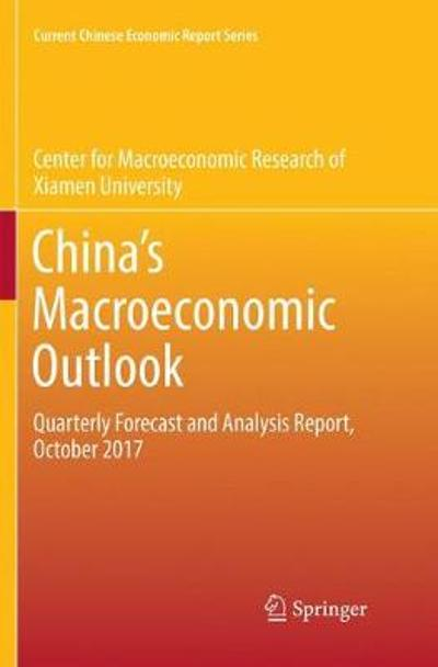 China's Macroeconomic Outlook - Xiamen University Center for Macroeconomic Research of