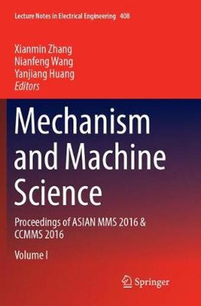 Mechanism and Machine Science - Xianmin Zhang
