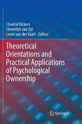 Theoretical Orientations and Practical Applications of Psychological Ownership - Chantal Olckers