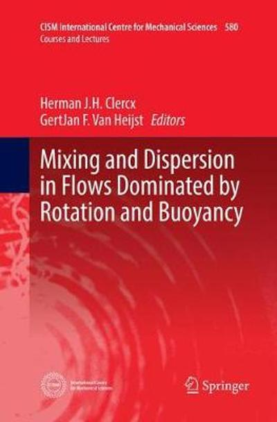 Mixing and Dispersion in Flows Dominated by Rotation and Buoyancy - Herman J.H. Clercx
