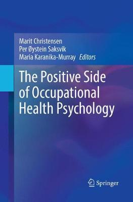 The Positive Side of Occupational Health Psychology - Marit Christensen
