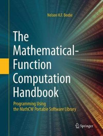 The Mathematical-Function Computation Handbook - Nelson H.F. Beebe