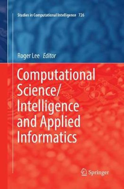 Computational Science/Intelligence and Applied Informatics - Roger Lee