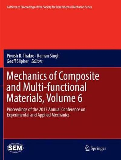Mechanics of Composite and Multi-functional Materials, Volume 6 - Piyush R Thakre
