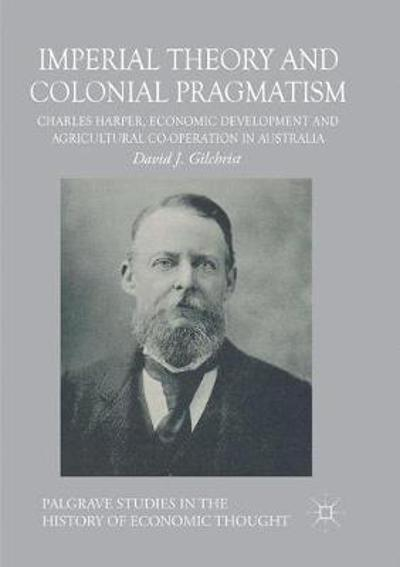 Imperial Theory and Colonial Pragmatism - David J. Gilchrist