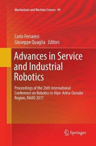 Advances in Service and Industrial Robotics - Carlo Ferraresi