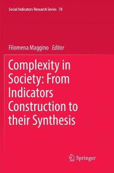 Complexity in Society: From Indicators Construction to their Synthesis - Filomena Maggino