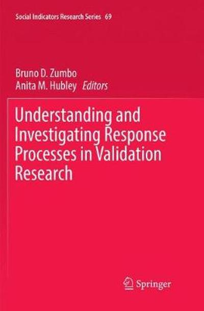 Understanding and Investigating Response Processes in Validation Research - Bruno D. Zumbo