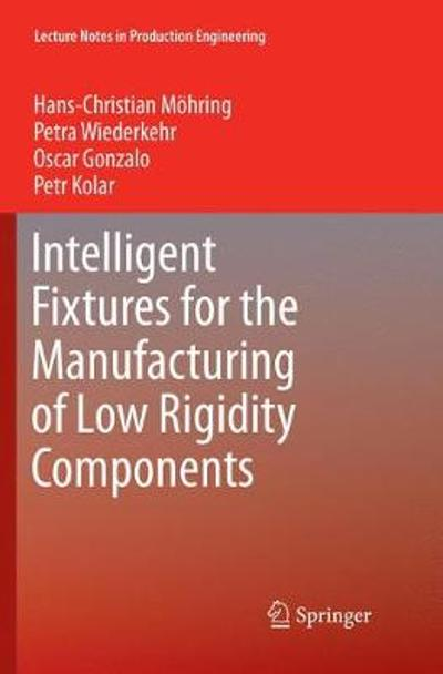 Intelligent Fixtures for the Manufacturing of Low Rigidity Components - Hans Christian Moehring