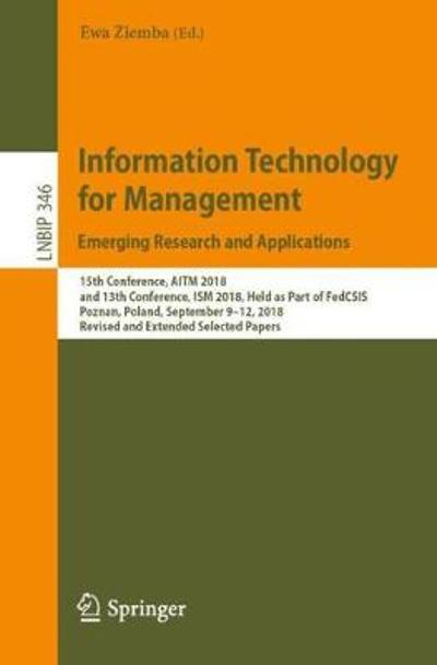 Information Technology for Management: Emerging Research and Applications - Ewa Ziemba