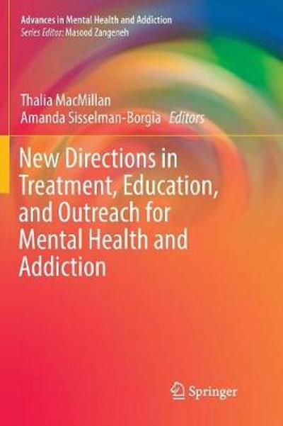 New Directions in Treatment, Education, and Outreach for Mental Health and Addiction - Thalia MacMillan