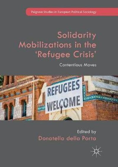 Solidarity Mobilizations in the 'Refugee Crisis' - Donatella della Porta