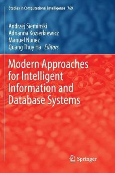 Modern Approaches for Intelligent Information and Database Systems - Andrzej Sieminski