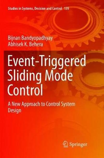 Event-Triggered Sliding Mode Control - Bijnan Bandyopadhyay