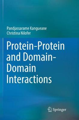 Protein-Protein and Domain-Domain Interactions - Pandjassarame Kangueane