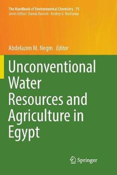 Unconventional Water Resources and Agriculture in Egypt - Abdelazim M. Negm