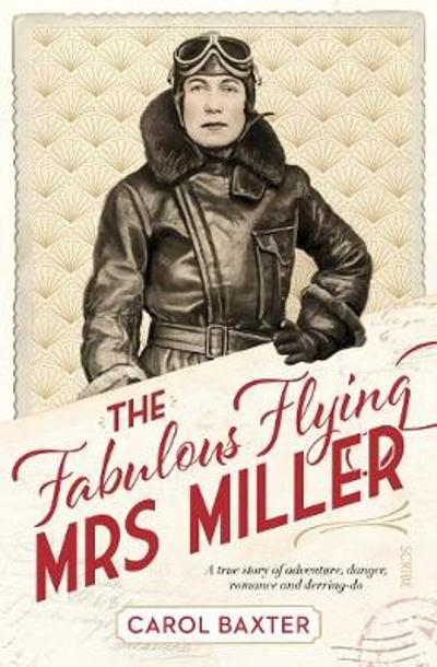 The Fabulous Flying Mrs Miller - Carol Baxter